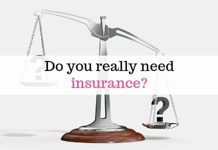 Do you really need insurance?