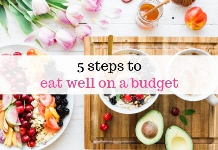 5 steps to eat well on a budget