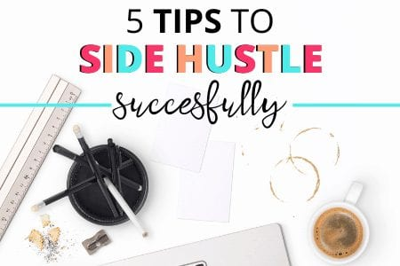 5 tips to side hustle successfully