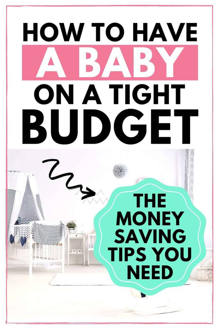 How to have a baby on a tight budget and save money on baby stuff