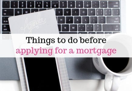 Things to do before applying for a mortgage