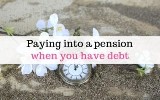 Paying into a pension when you have debt