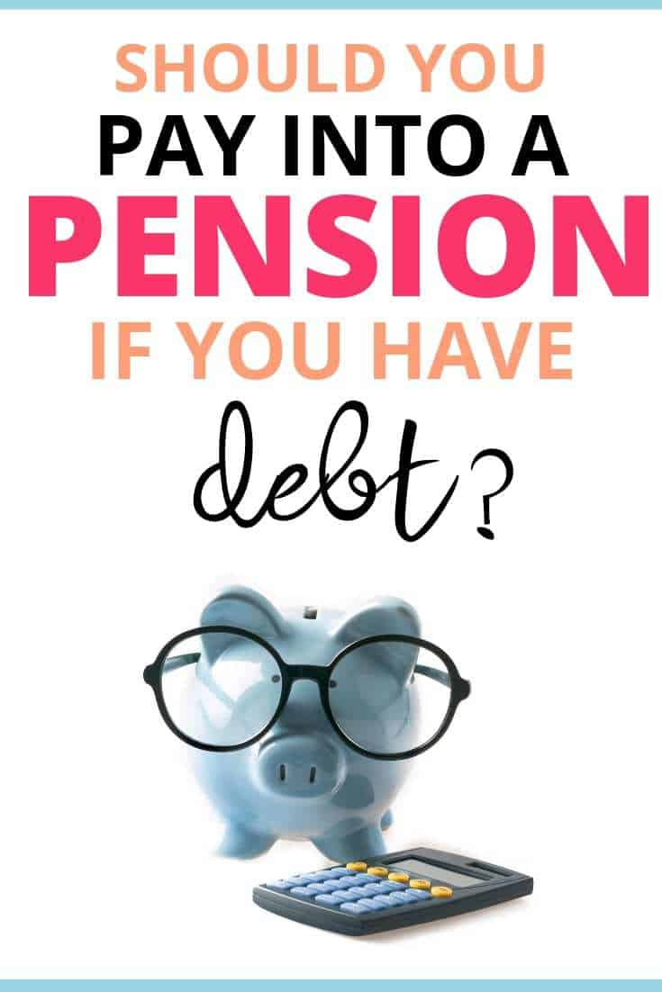 Should you pay into a pension if you have debt?