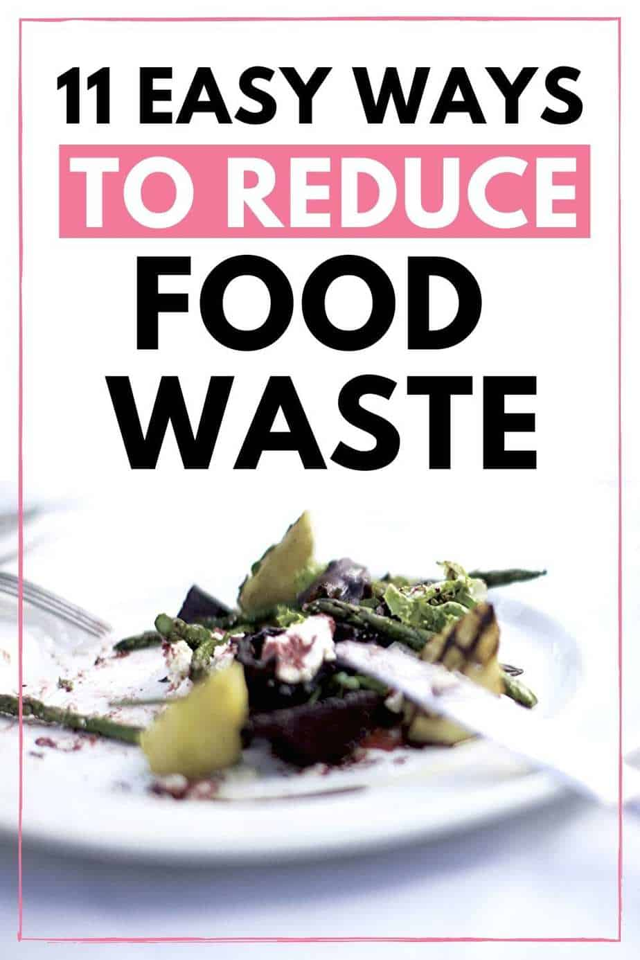 11 easy ways to reduce food waste
