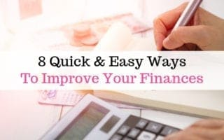 8 quick easy ways to improve your finances