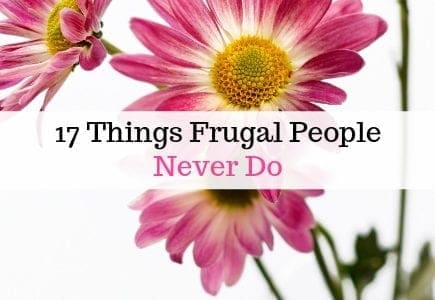 Things Frugal People never do