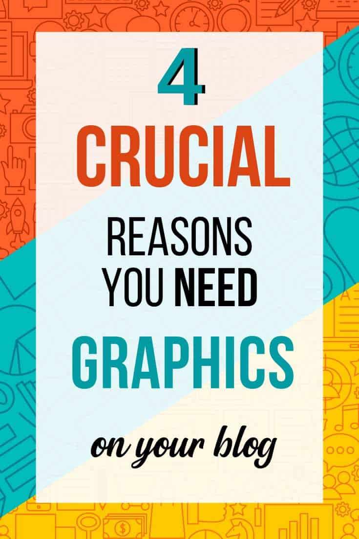 4 crucial reasons you need graphics on your blog