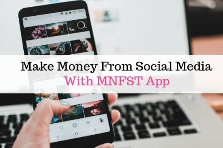 Make Money From Social Media With MNFST App