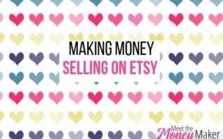 Making Money Selling On Etsy