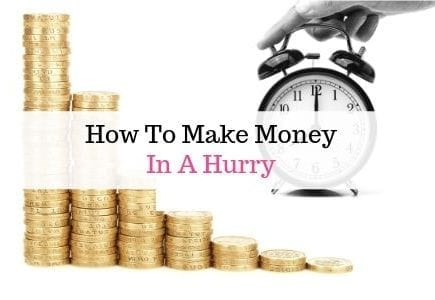 How to make money in a hurry