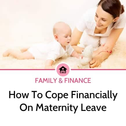 How to cope financially while on maternity leave