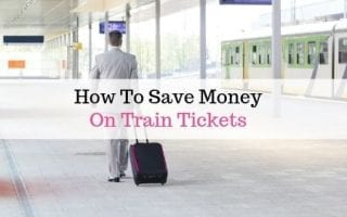 How To Save Money On Train Tickets