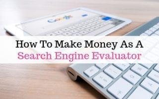 How to make money as a search engine evaluator