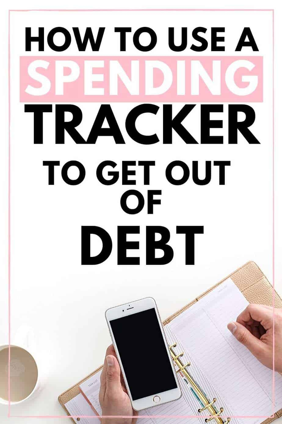 how to use a spending tracker to get out of debt