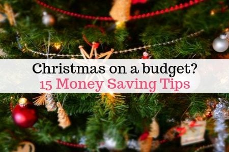 Christmas on a budget? 15 money saving tips