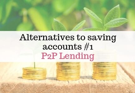Piles of money with green shoots on top, text overlay - alternatives to saving accounts P2P Lending