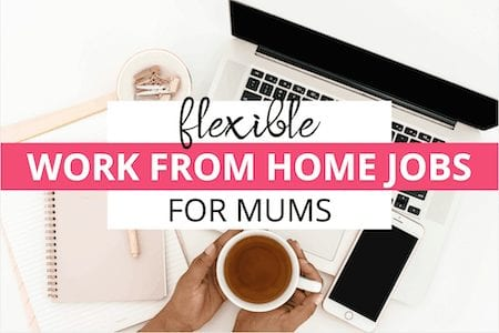 Flexible work from home jobs for mums