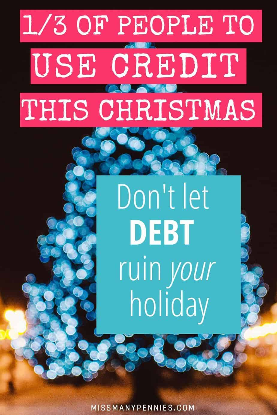 1/3 of people to use credit this Christmas, don't let debt ruin your holiday
