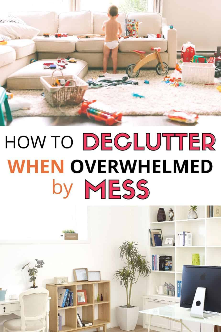 How to declutter when overwhelmed by mess