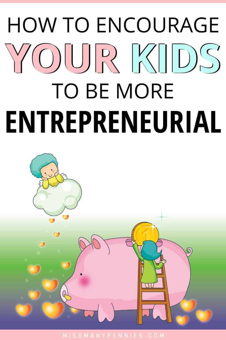 how to encourage kids to be entrepreneurial