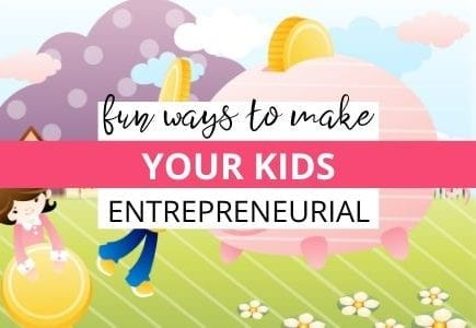 fun ways to make your kids entrepreneurial