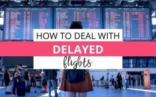 How to deal with delayed flights