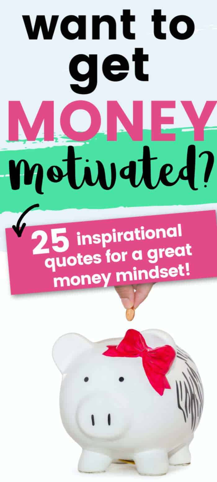 Want to get money motivated? 25 inspirational money quotes