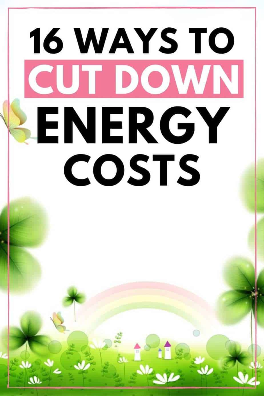 16 ways to cut down energy costs