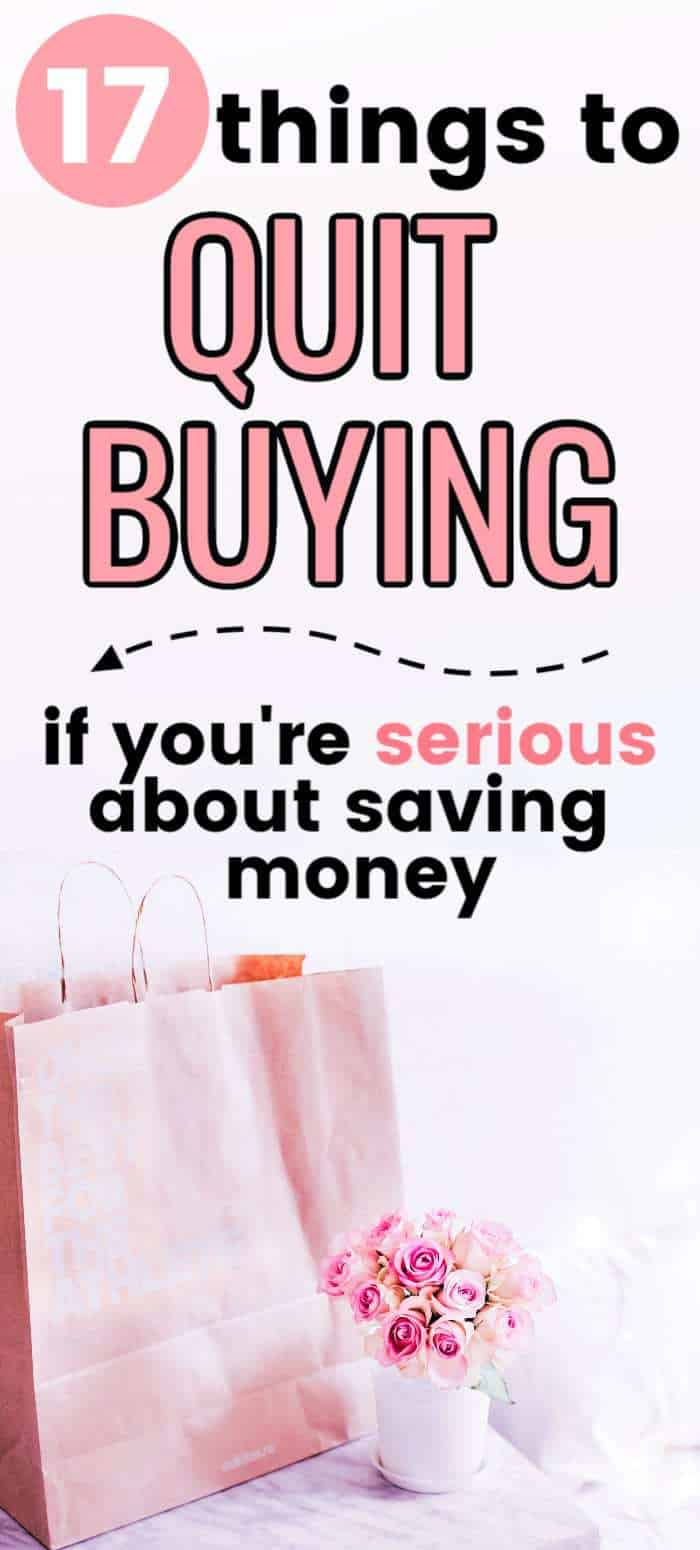 17 things to quit buying if you're serious about saving money