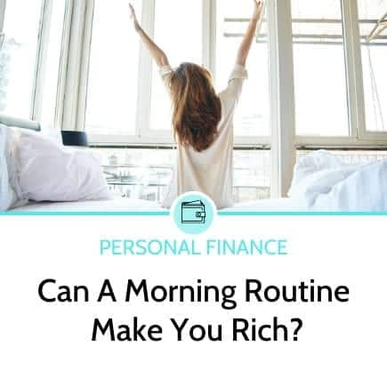Can A Morning Routine Make You Rich