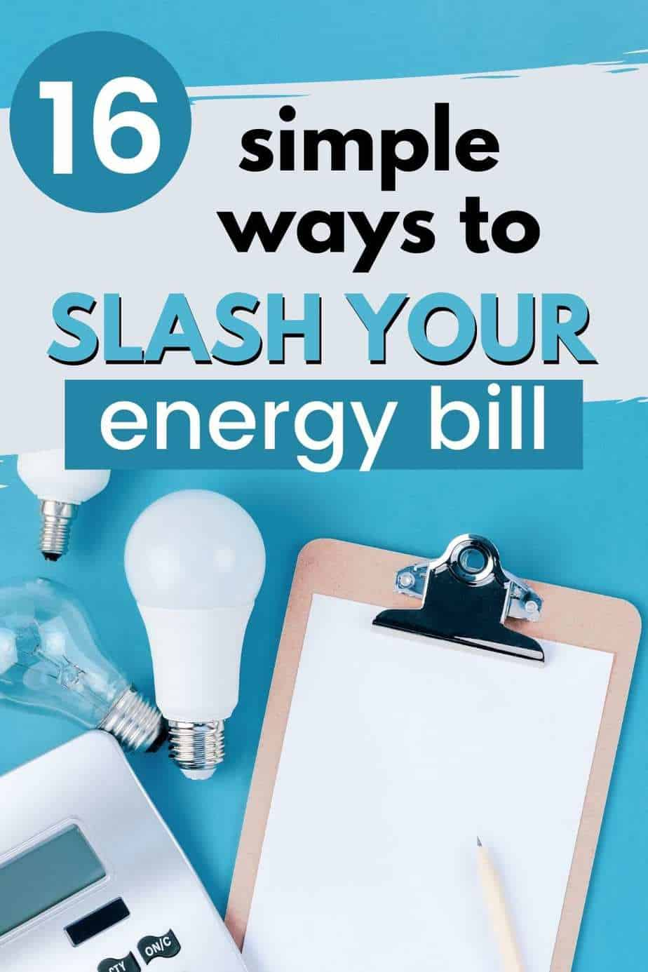 16 simple ways to slash your energy bill