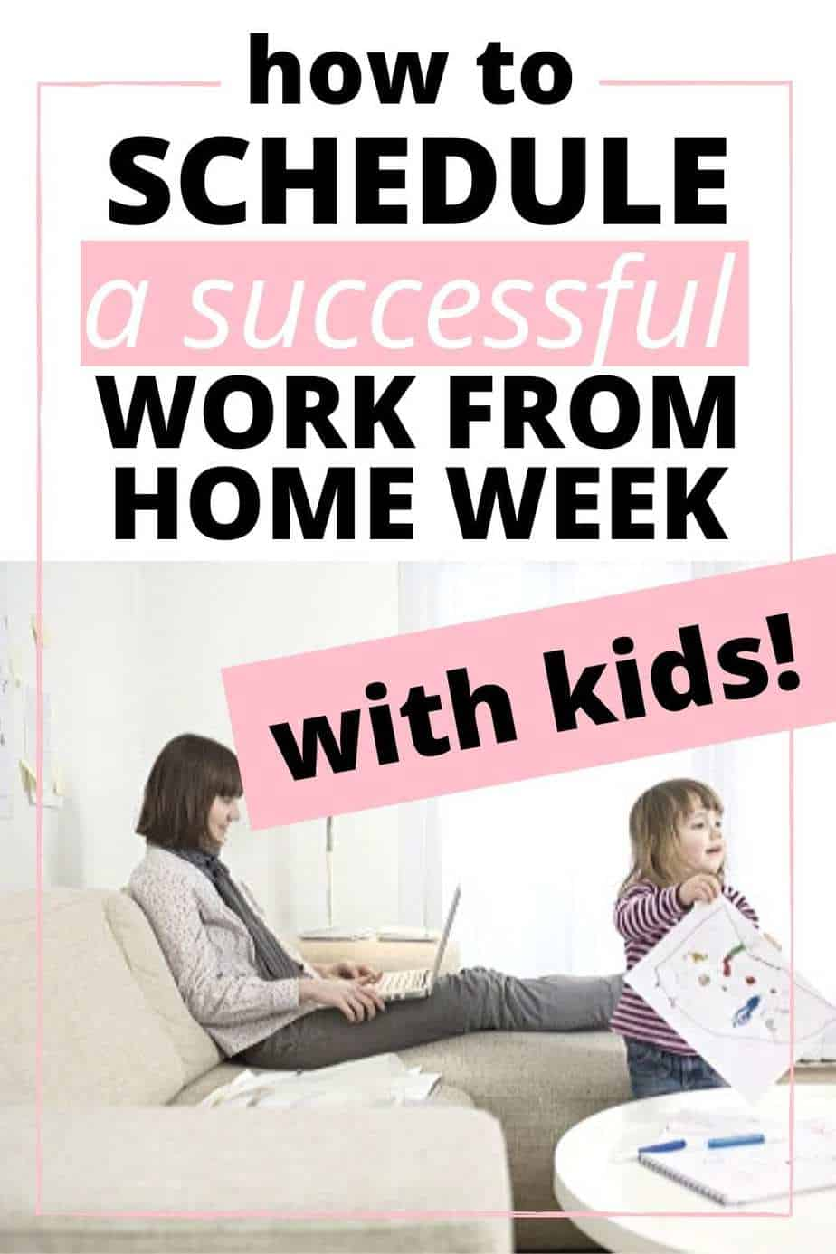 How to schedule a successful work from home week with kids