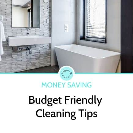 Budget friendly cleaning tips