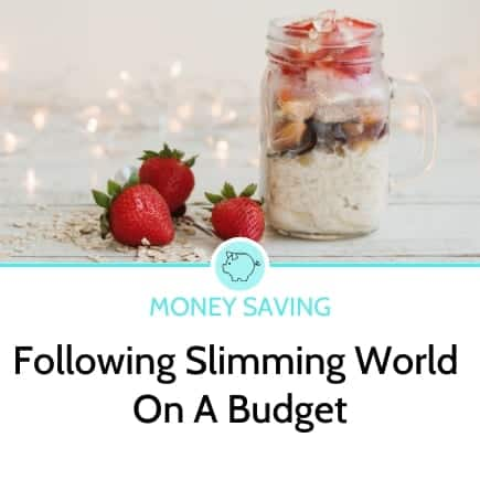 5 Practical Tips To Follow Slimming World On A Budget