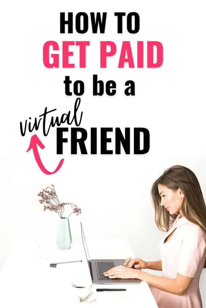 How to get paid to be a virtual friend