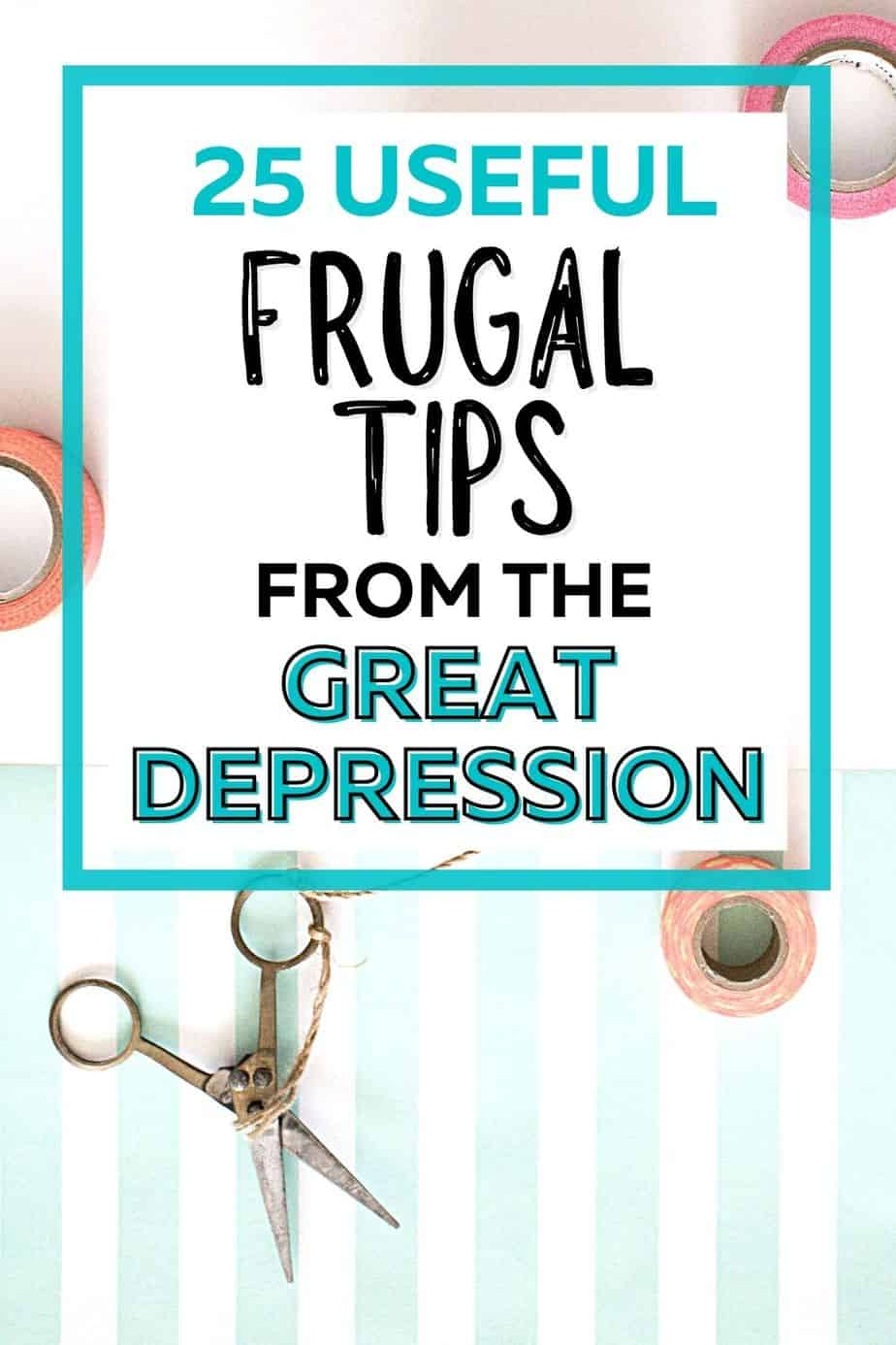 25 Frugal tips from the great depression